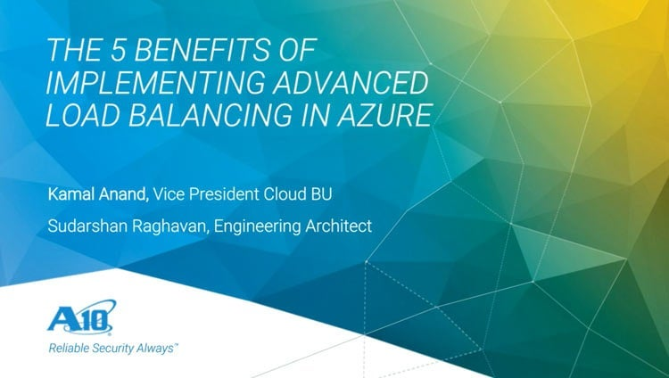 The 5 Benefits of Implementing Advanced Load Balancing in Azure Webinar