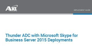 Thunder ADC with Microsoft Skype for Business Server 2015 Deployments