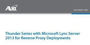 Microsoft Lync Server 2013 for Reverse Proxy Deployments Deployment Guide