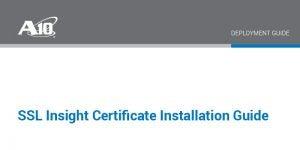 SSL Insight Certificate Installation Guide