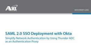SAML 2.0 Single Sign-on (SSO) with Okta Deployment Guide