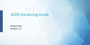 ACOS Hardening Guide