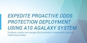 Expedite Proactive DDoS Protection Deployment Using A10 aGalaxy System