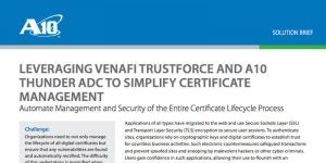 Venafi TrustForce and A10 Thunder ADC to Simplify Certificate Management