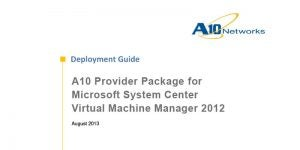 A10 Provider Package for Microsoft SCVMM 2012 Deployment Guide