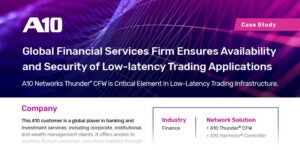 Global Financial Services Firm Ensures Availability Security Low latency Trading