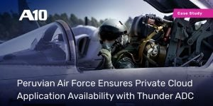 Peruvian Air Force Ensures Private Cloud Application Availability with Thunder ADC