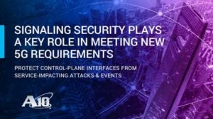 Signaling Security Plays a Key Role in Meeting New 5G Requirements