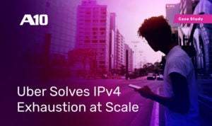 Uber Solves IPv4 Exhaustion at Scale