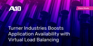 Turner Industries Boosts Application Availability with Virtual Load Balancing