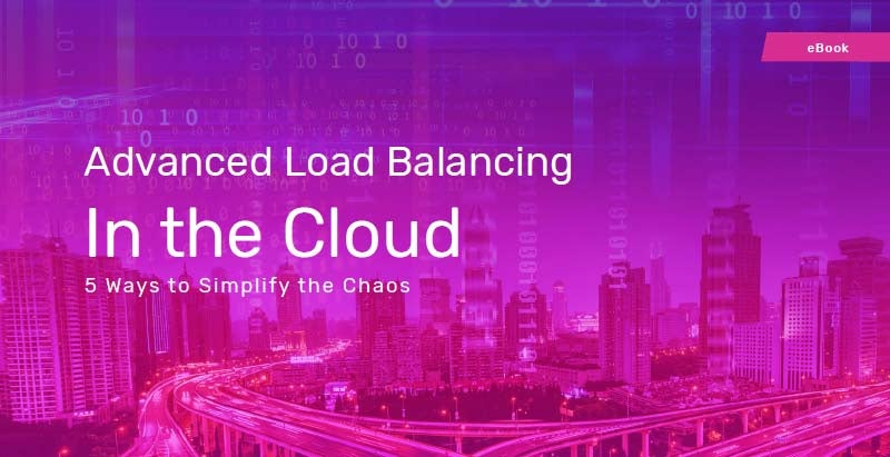 Advanced Load Balancing in the Cloud eBook