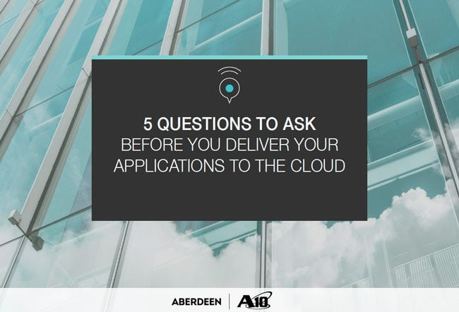 Aberdeen - 5 Questions to Ask Before You Delivery Your Applications to the Cloud