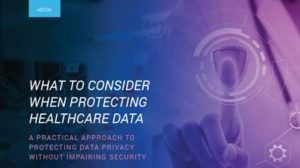 What to Consider When Protecting Healthcare Data