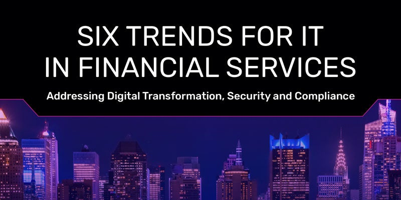 Six Trends For IT in Financial Services