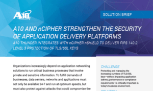 A10 and nCipher Strengthen the Security of Application Delivery Platforms