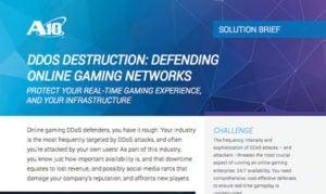 DDoS Destruction: Defending Online Gaming Networks Solution Brief