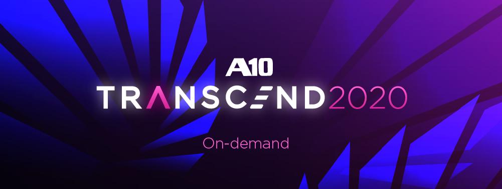 A10 Transcend On-Demand Program Now Live