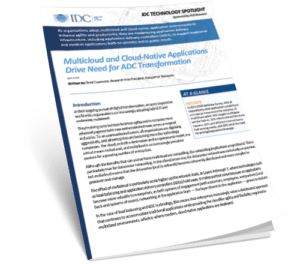 IDC Technology Spotlight – Multicloud and Cloud-Native Applications Drive Need for ADC Transformation