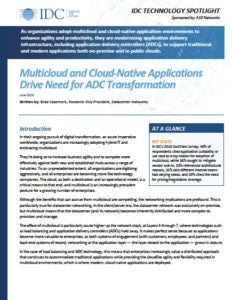 IDC Technology Spotlight - Multicloud and Cloud-Native Applications Drive Need for ADC Transformation