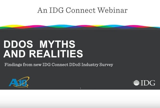 IDG Presents: DDoS Myths and Realities