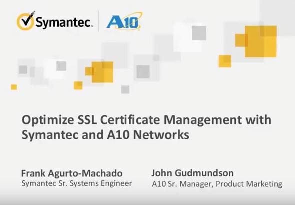 Optimize SSL Certificate Management with Symantec and A10