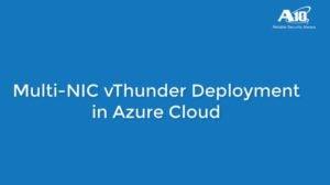 Multi-NIC Deployment of vThunder in Azure Cloud
