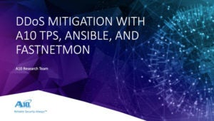 Distributed Denial of Service with A10, Ansible, and FastNetMon Webinar