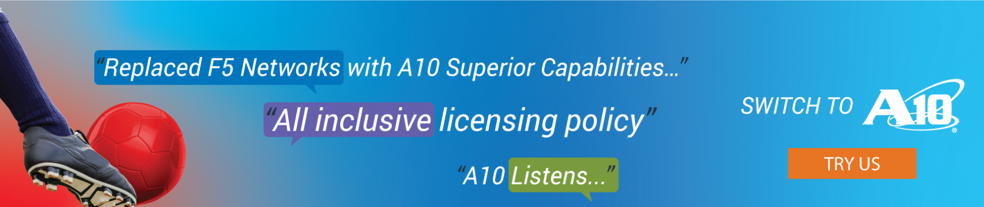 Switch to A10 Networks!