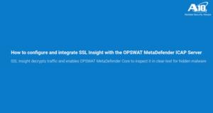 SSL Insight integration with OPSWAT Metadefender ICAP Server