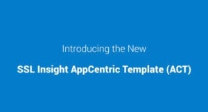SSL Insight AppCentric Template (ACT)
